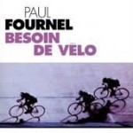Besoin de vélo, par Paul Fournel